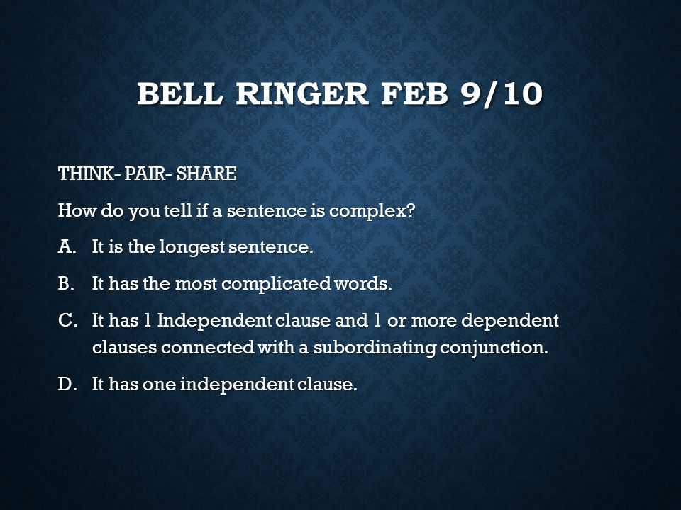 Bell Ringer Feb 9/10 THINK- PAIR- SHARE