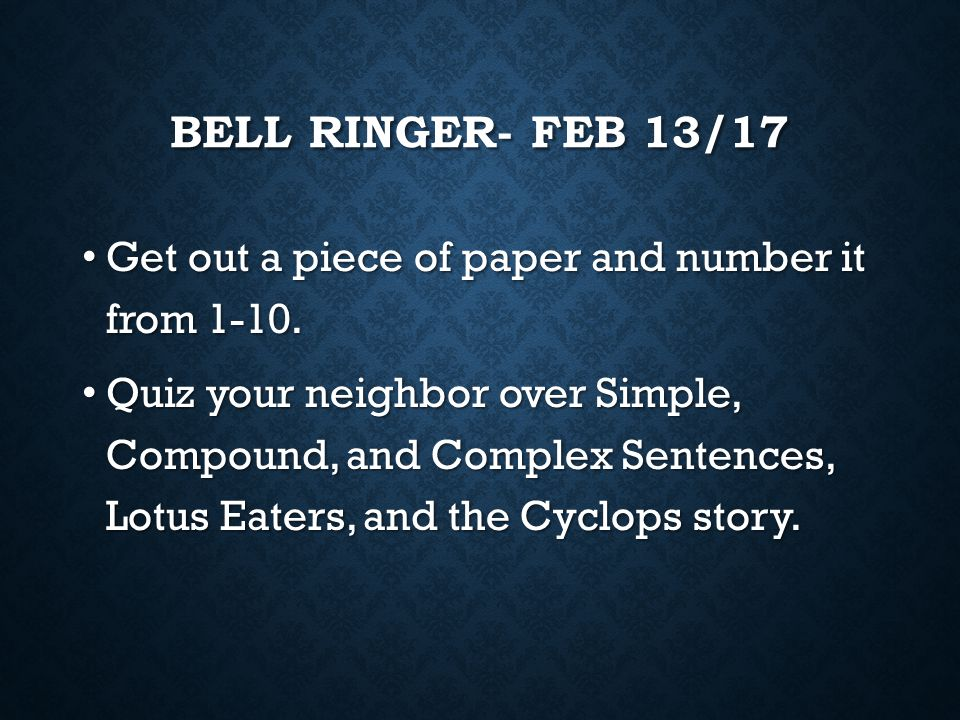 Bell Ringer- Feb 13/17 Get out a piece of paper and number it from 1-10.