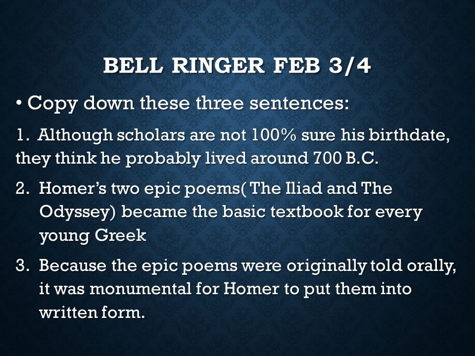 Bell Ringer Feb 3/4 Copy down these three sentences: