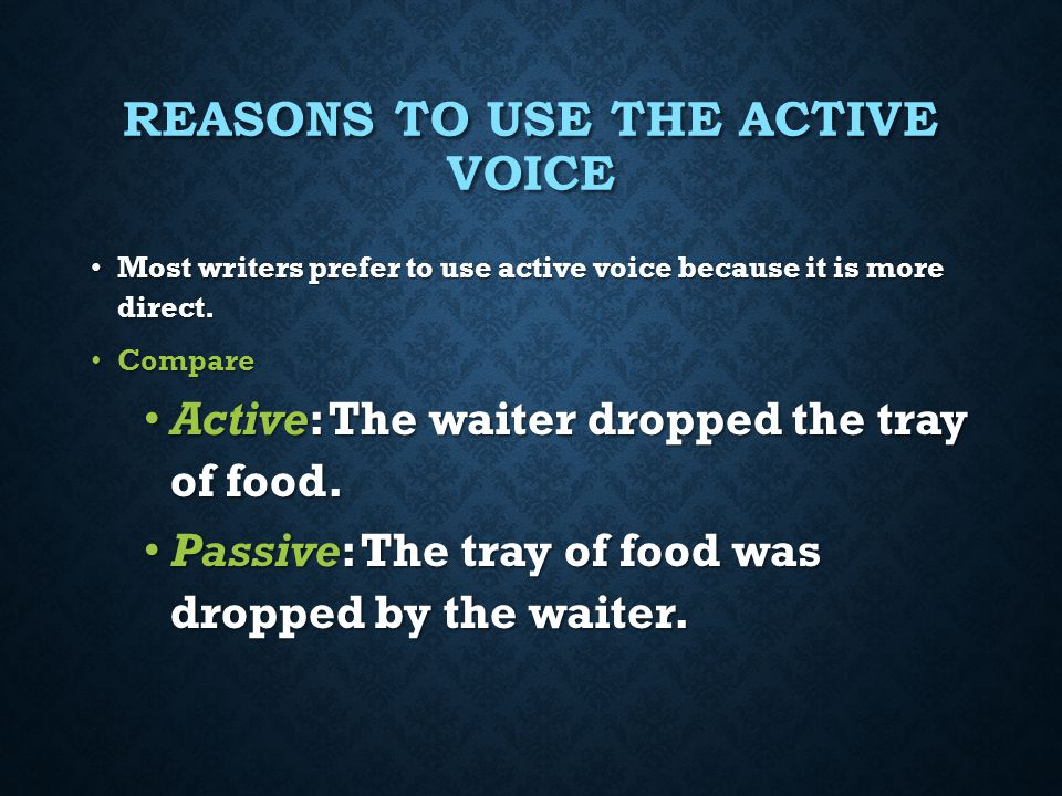 Reasons to Use the Active Voice