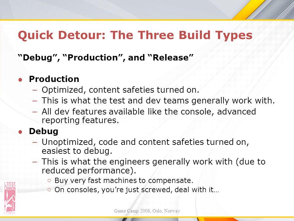 Quick Detour: The Three Build Types