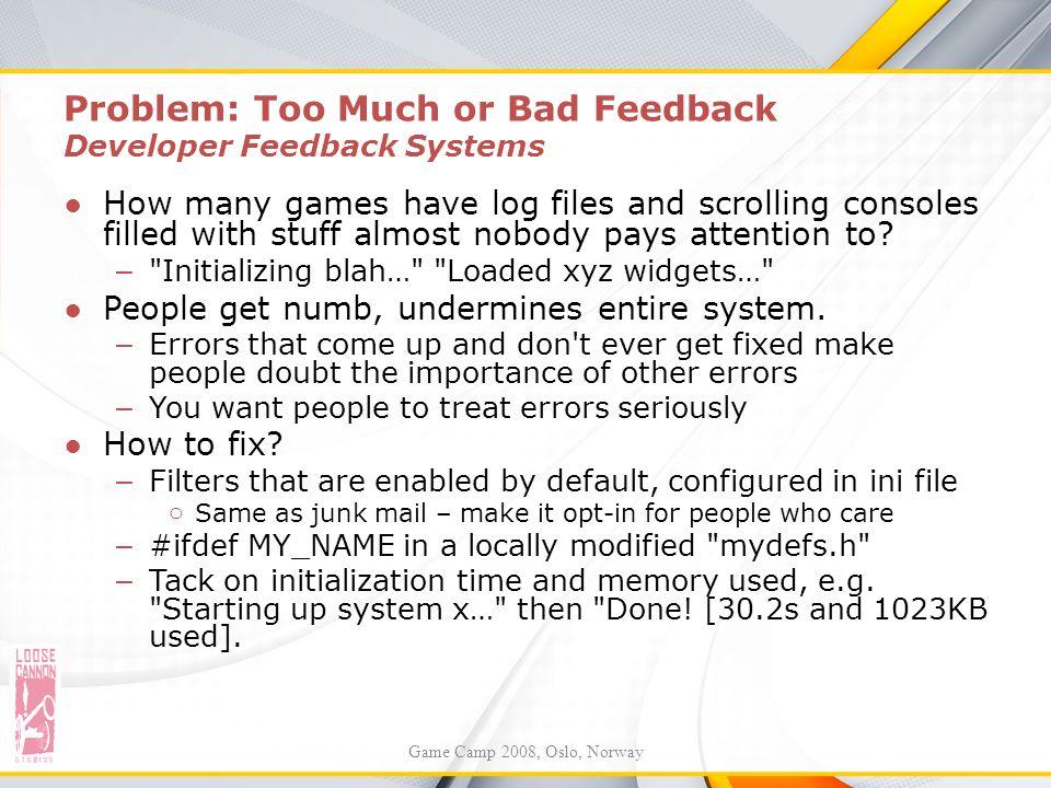 Problem: Too Much or Bad Feedback Developer Feedback Systems