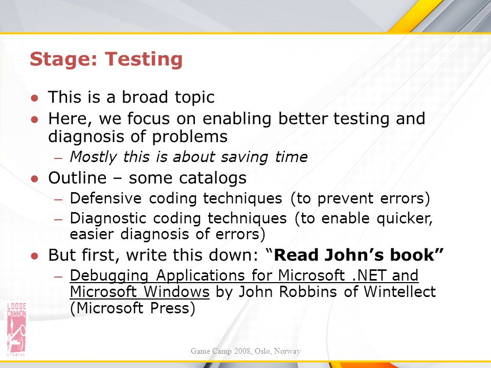 Stage: Testing This is a broad topic