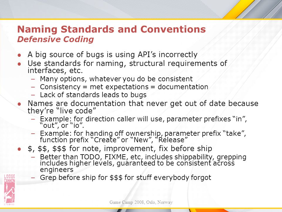 Naming Standards and Conventions Defensive Coding