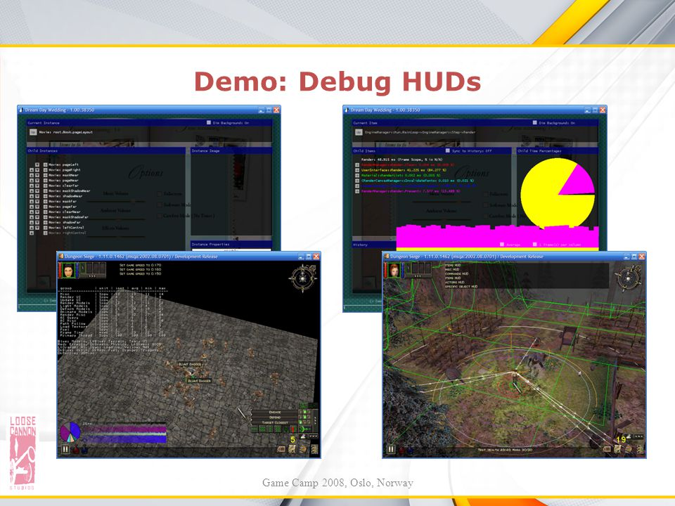 Demo: Debug HUDs Game Camp 2008, Oslo, Norway