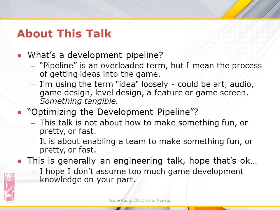 About This Talk What's a development pipeline
