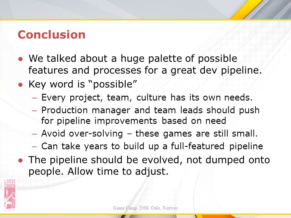 Conclusion We talked about a huge palette of possible features and processes for a great dev pipeline.