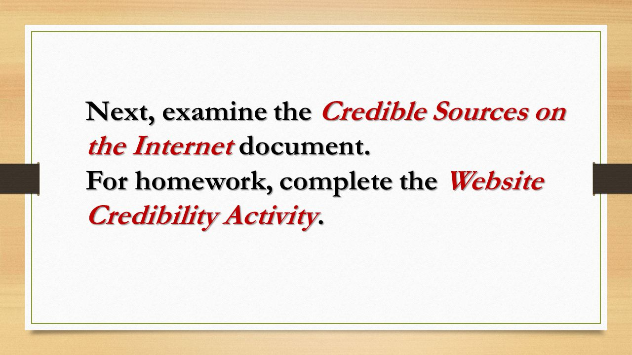 Next, examine the Credible Sources on the Internet document.