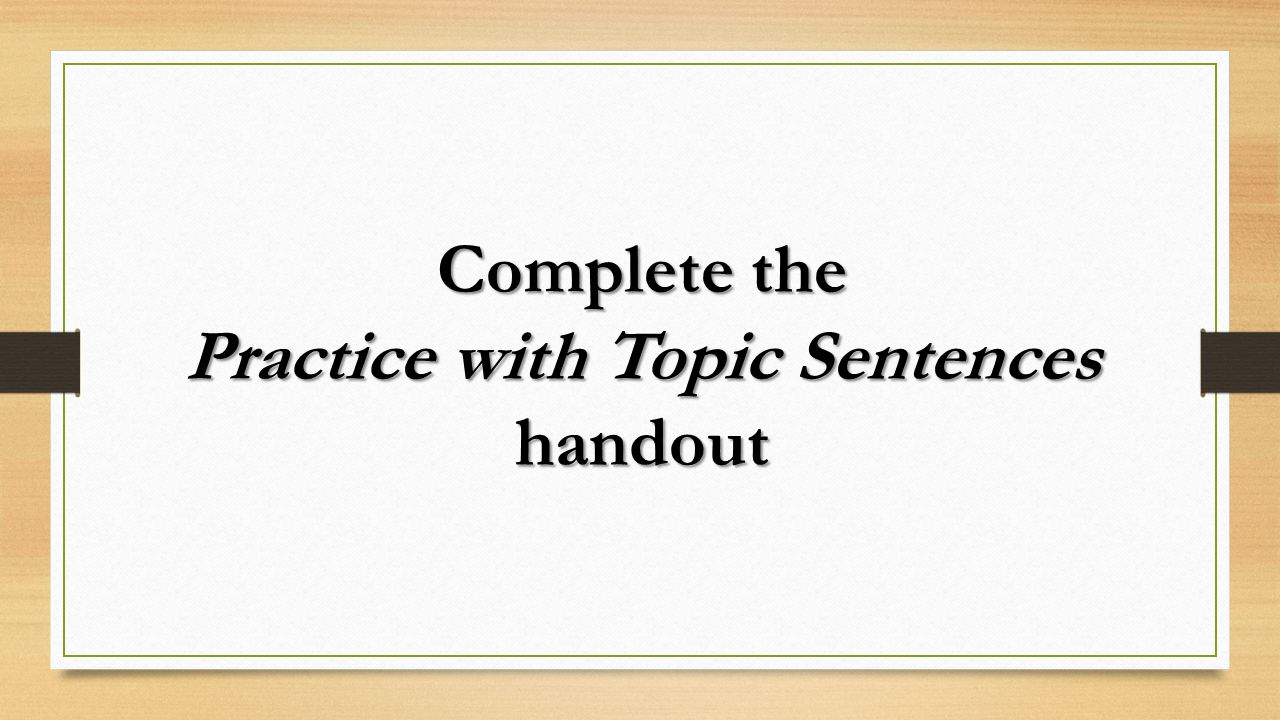 Practice with Topic Sentences handout