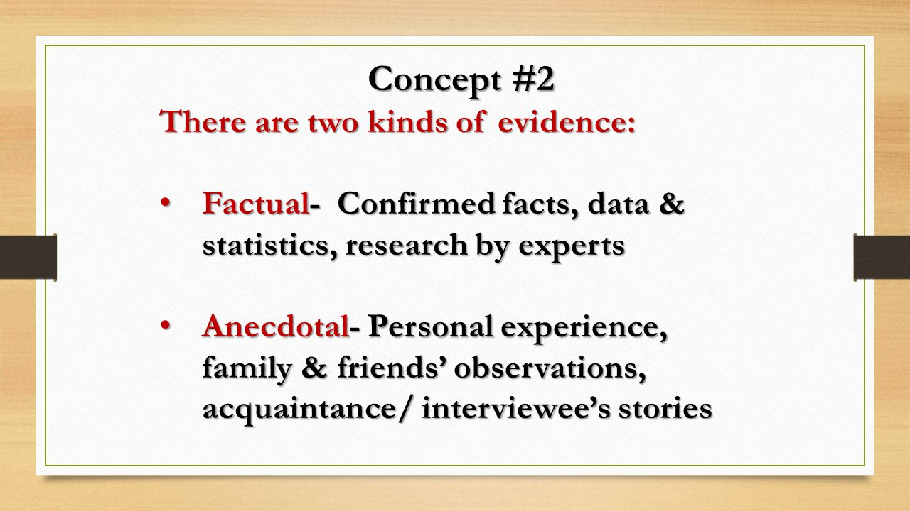 Concept #2 There are two kinds of evidence: