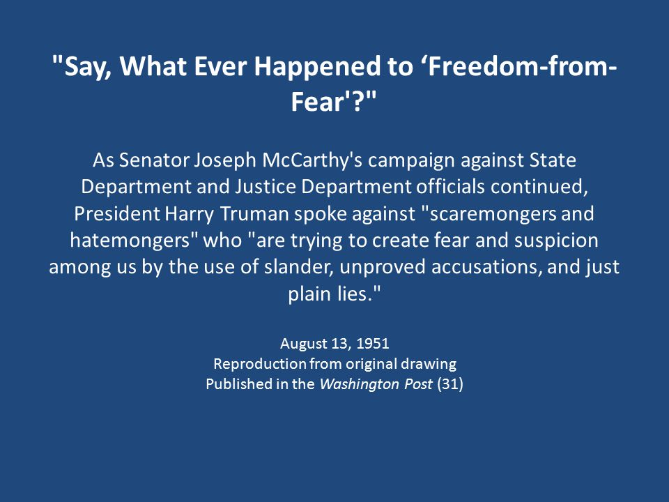 Say, What Ever Happened to 'Freedom-from-Fear