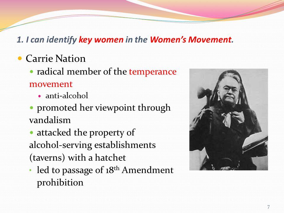 1. I can identify key women in the Women's Movement.
