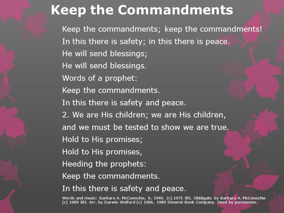 Keep the Commandments Keep the commandments; keep the commandments!