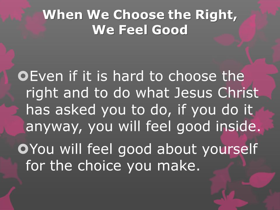 When We Choose the Right, We Feel Good