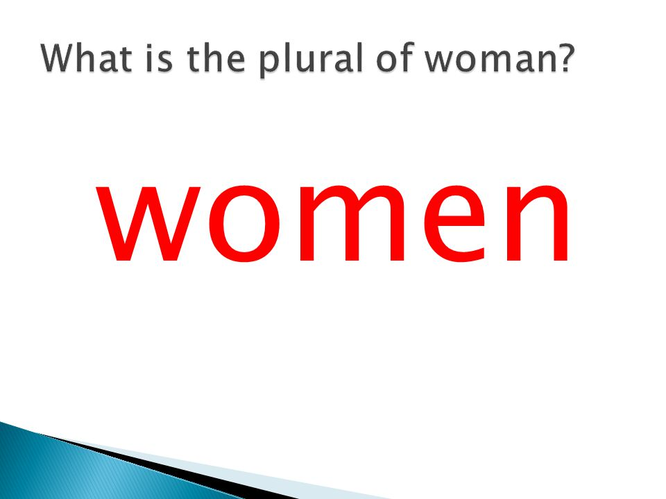 What is the plural of woman