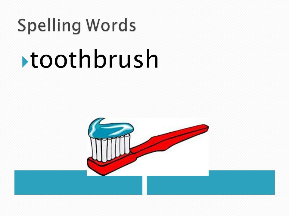 Spelling Words toothbrush