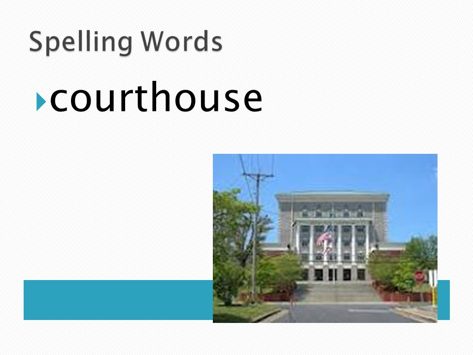 Spelling Words courthouse