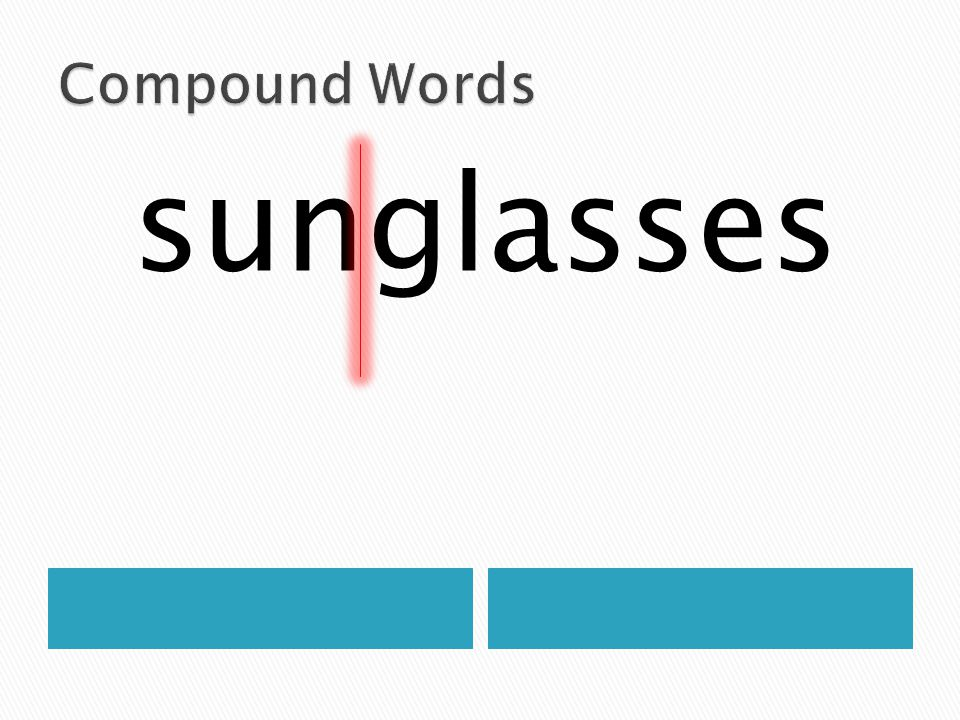 Compound Words sunglasses