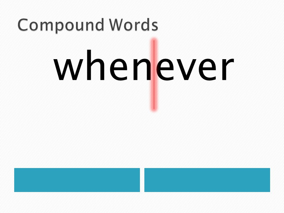 Compound Words whenever
