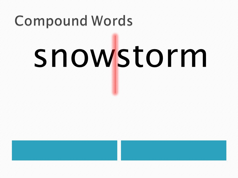 Compound Words snowstorm