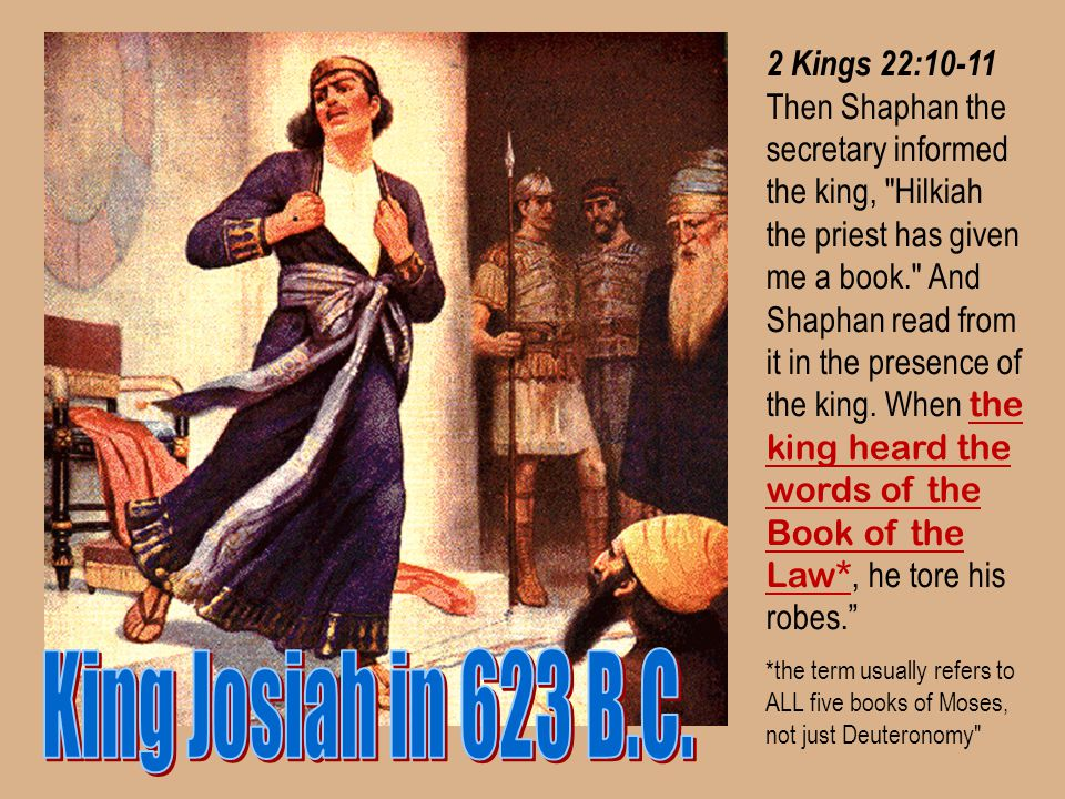 King Josiah in 623 B.C. 2 Kings 22:10-11