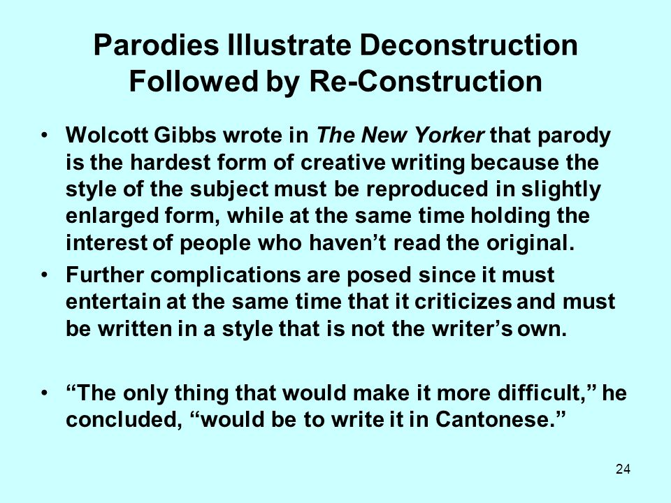 Parodies Illustrate Deconstruction Followed by Re-Construction