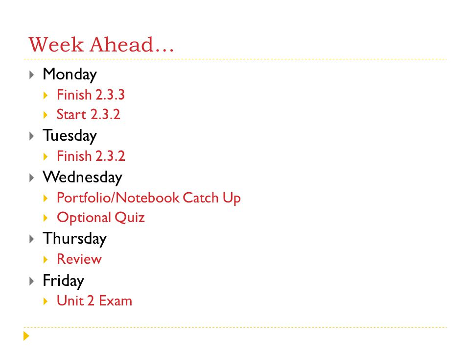 Week Ahead… Monday Tuesday Wednesday Thursday Friday Finish 2.3.3