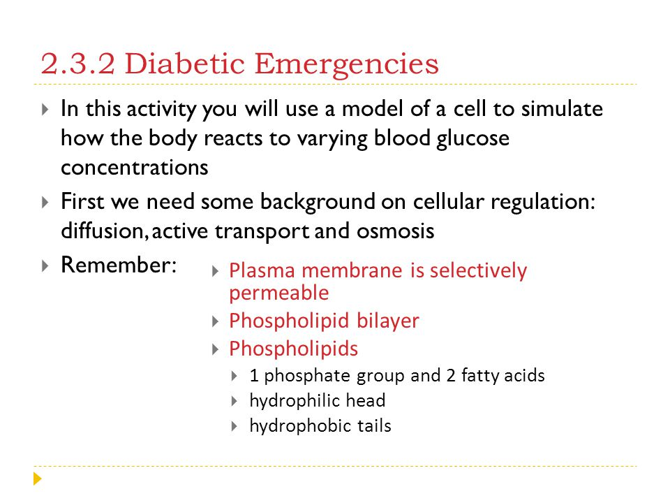 2.3.2 Diabetic Emergencies In this activity you will use a model of a cell to simulate how the body reacts to varying blood glucose concentrations.