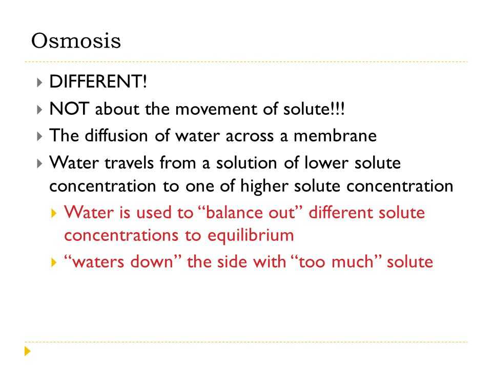 Osmosis DIFFERENT! NOT about the movement of solute!!!