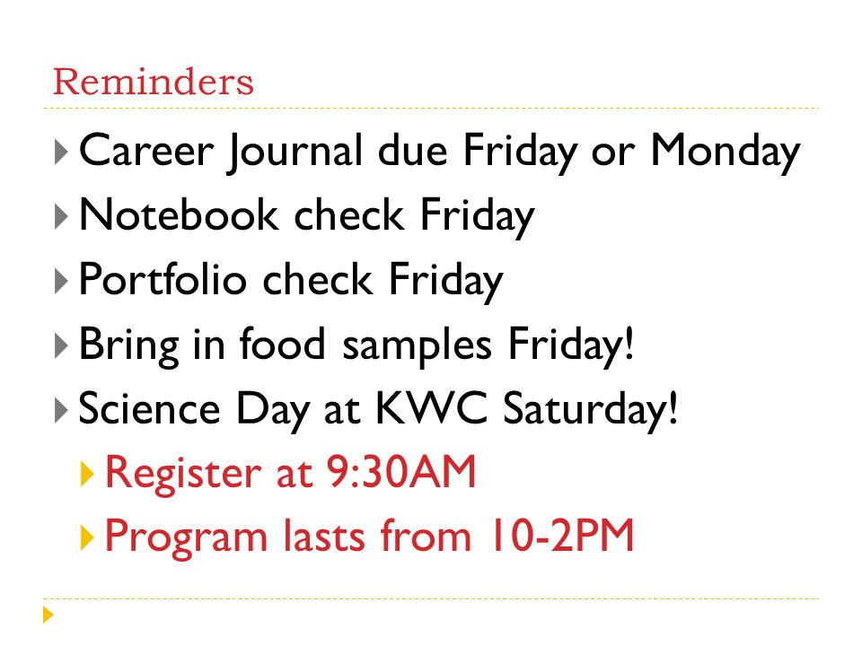 Career Journal due Friday or Monday Notebook check Friday