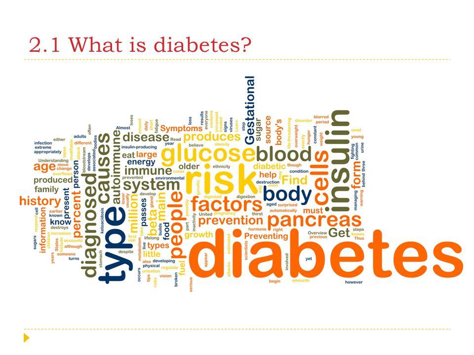 2.1 What is diabetes