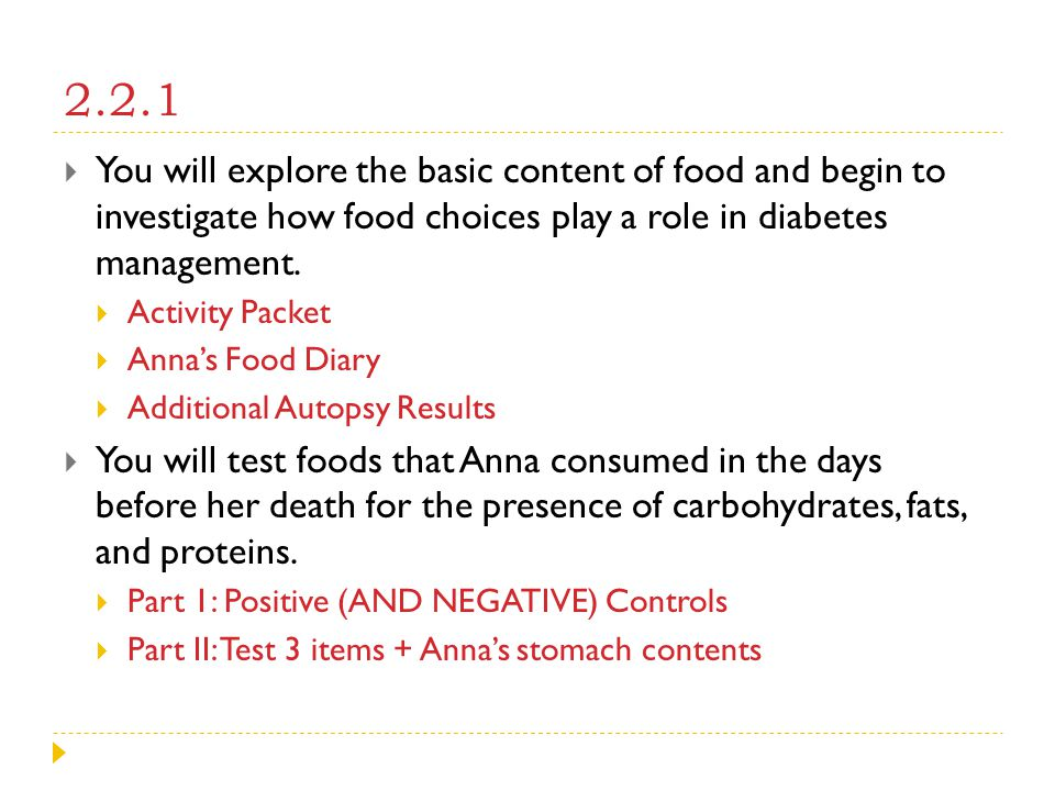 2.2.1 You will explore the basic content of food and begin to investigate how food choices play a role in diabetes management.