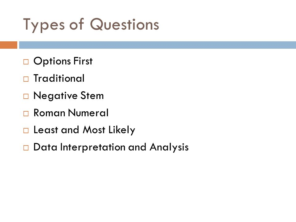 Types of Questions Options First Traditional Negative Stem