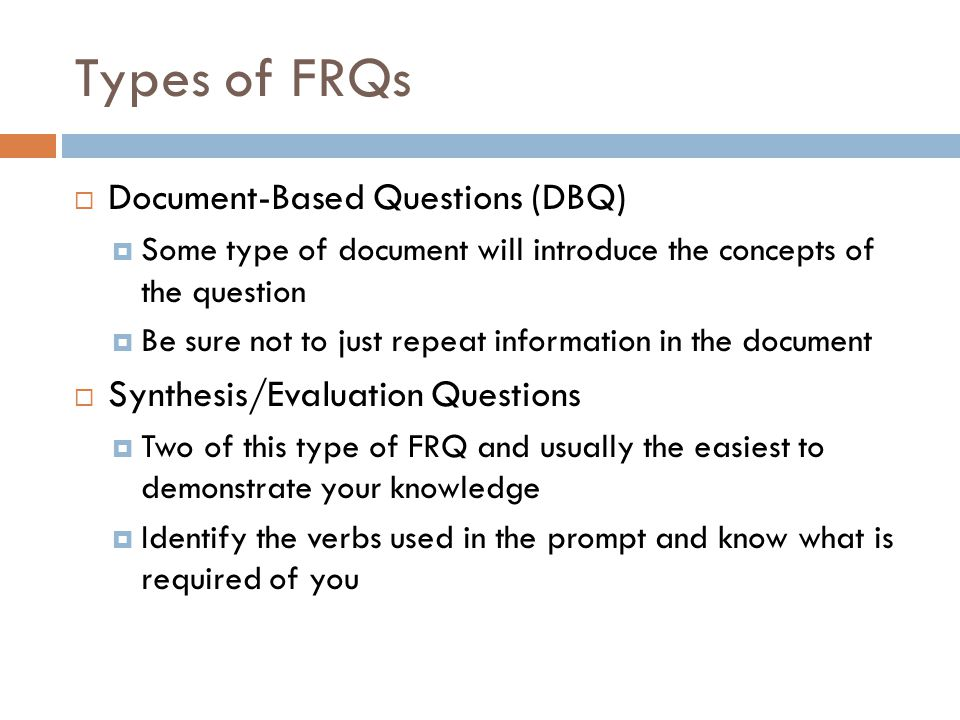 Types of FRQs Document-Based Questions (DBQ)