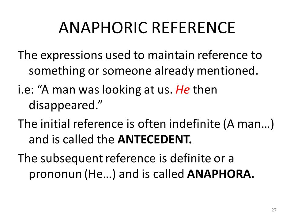 ANAPHORIC REFERENCE