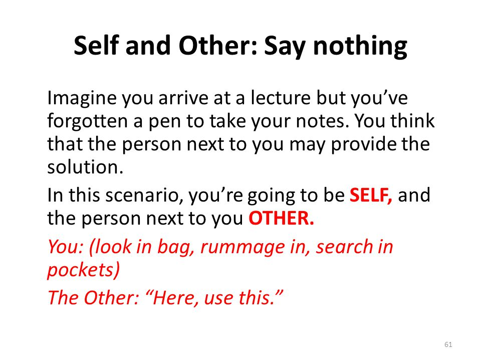 Self and Other: Say nothing