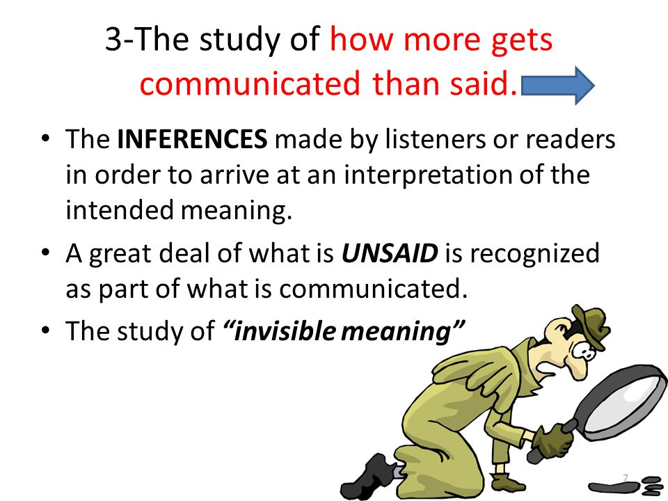 3-The study of how more gets communicated than said.