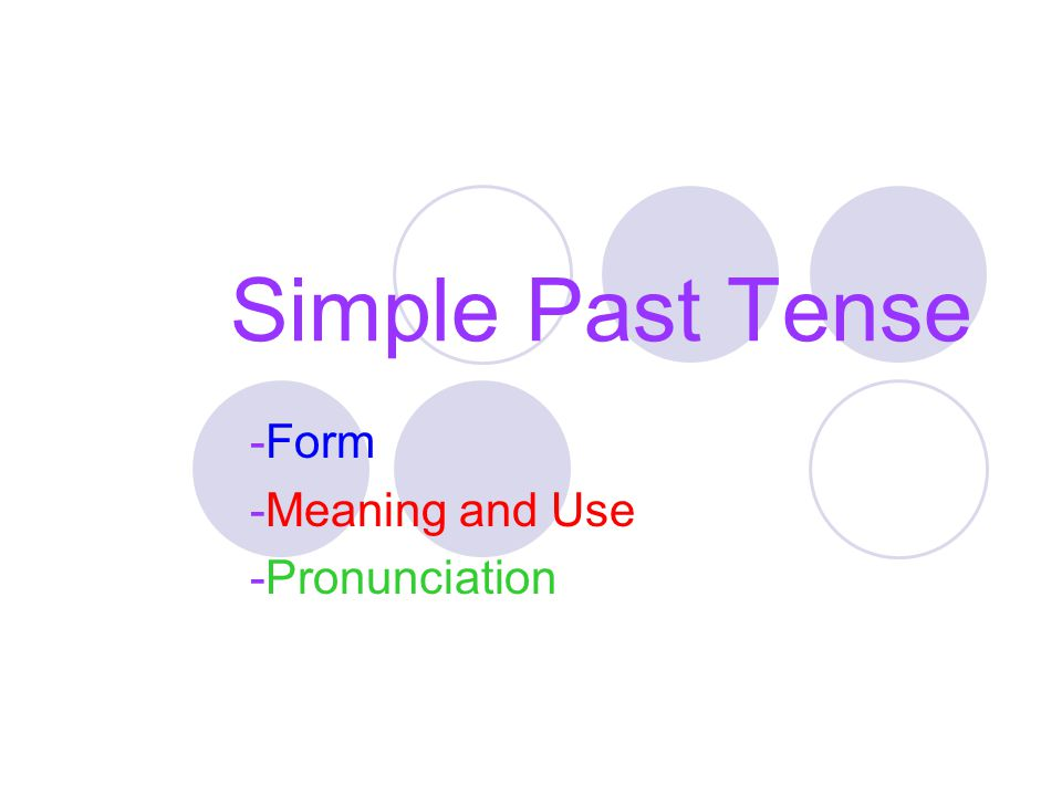 -Form -Meaning and Use -Pronunciation