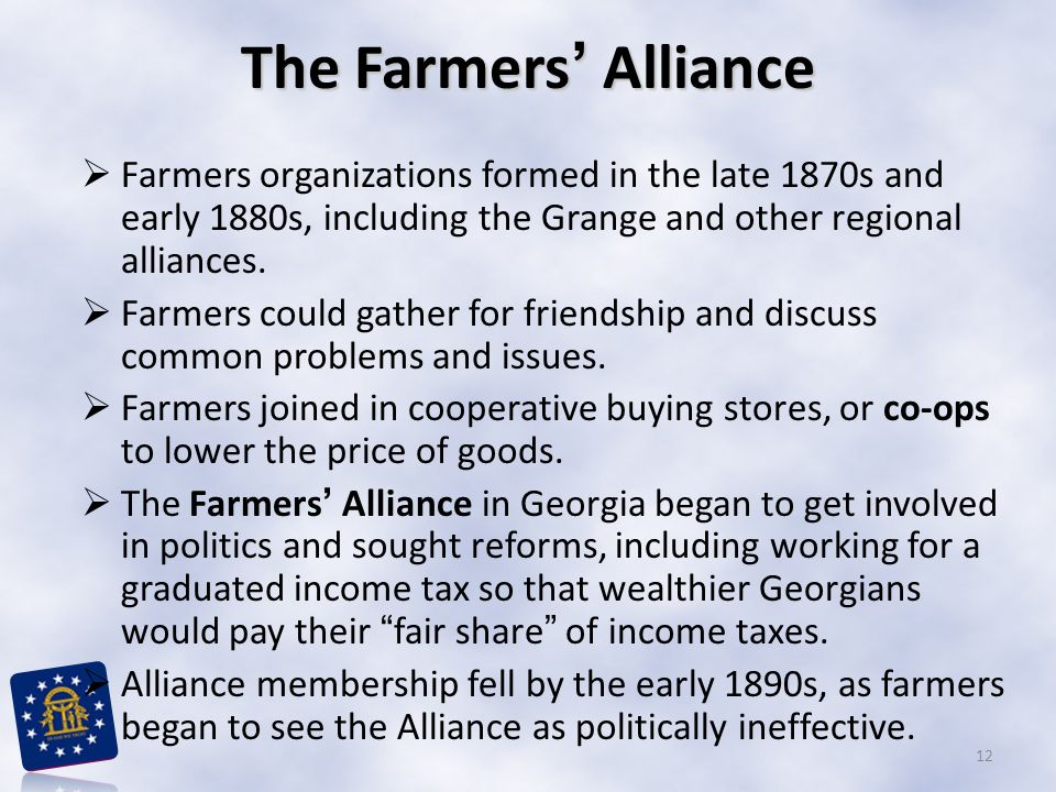 The Farmers' Alliance Farmers organizations formed in the late 1870s and early 1880s, including the Grange and other regional alliances.