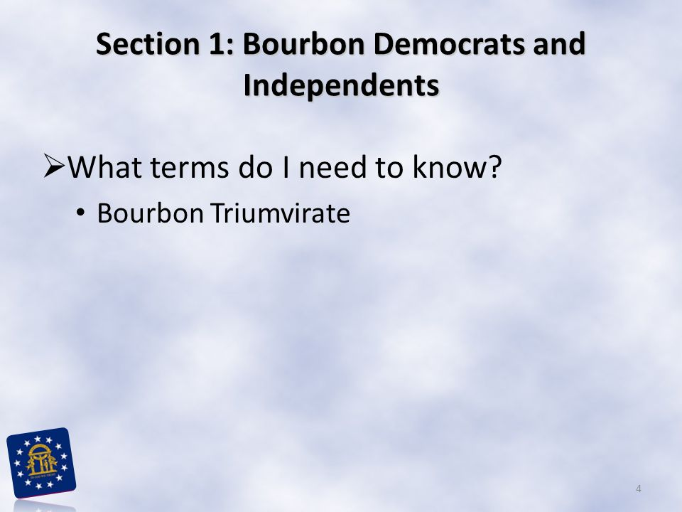 Section 1: Bourbon Democrats and Independents