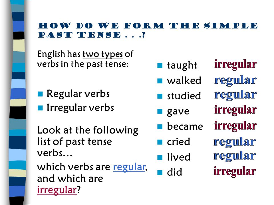 How do we form the simple past tense . . .