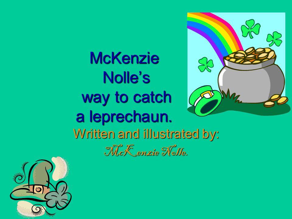 McKenzie Nolle's way to catch a leprechaun.