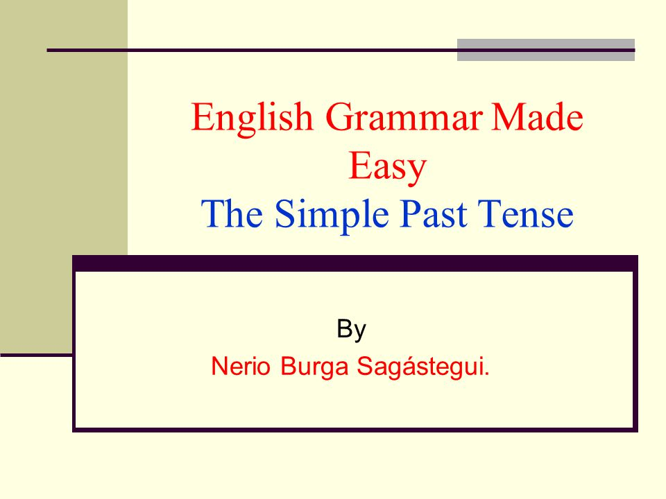 English Grammar Made Easy The Simple Past Tense