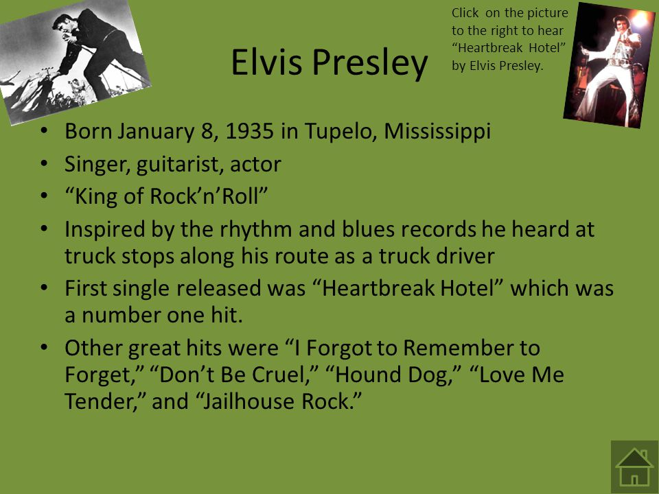 Elvis Presley Born January 8, 1935 in Tupelo, Mississippi