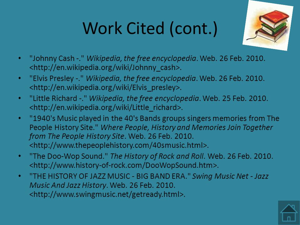 Work Cited (cont.) Johnny Cash -. Wikipedia, the free encyclopedia. Web. 26 Feb. 2010. <http://en.wikipedia.org/wiki/Johnny_cash>.