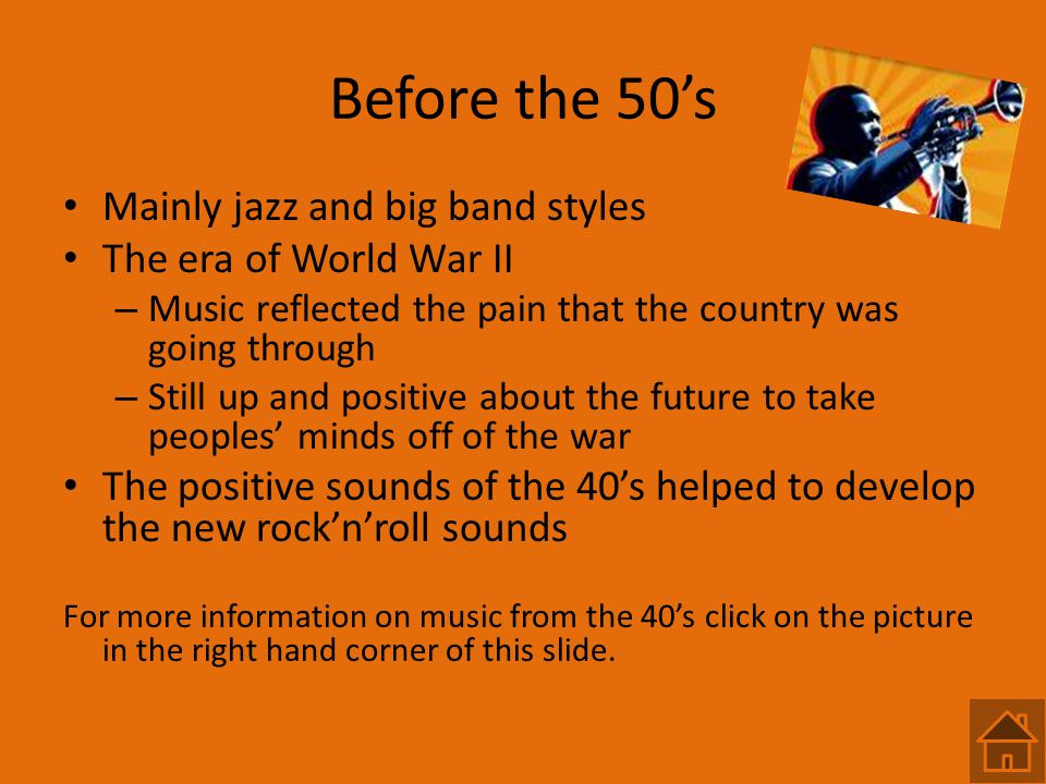 Before the 50's Mainly jazz and big band styles