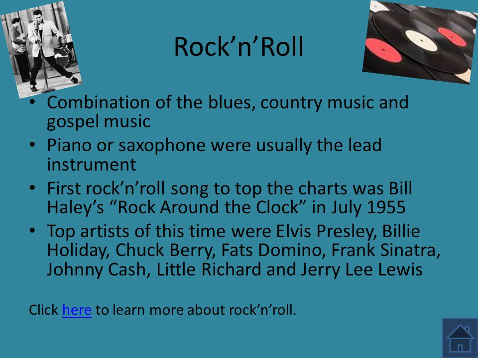 Rock'n'Roll Combination of the blues, country music and gospel music