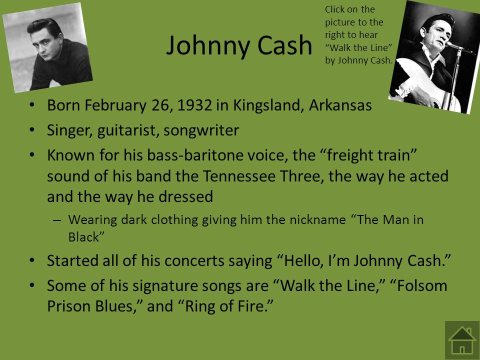 Johnny Cash Born February 26, 1932 in Kingsland, Arkansas