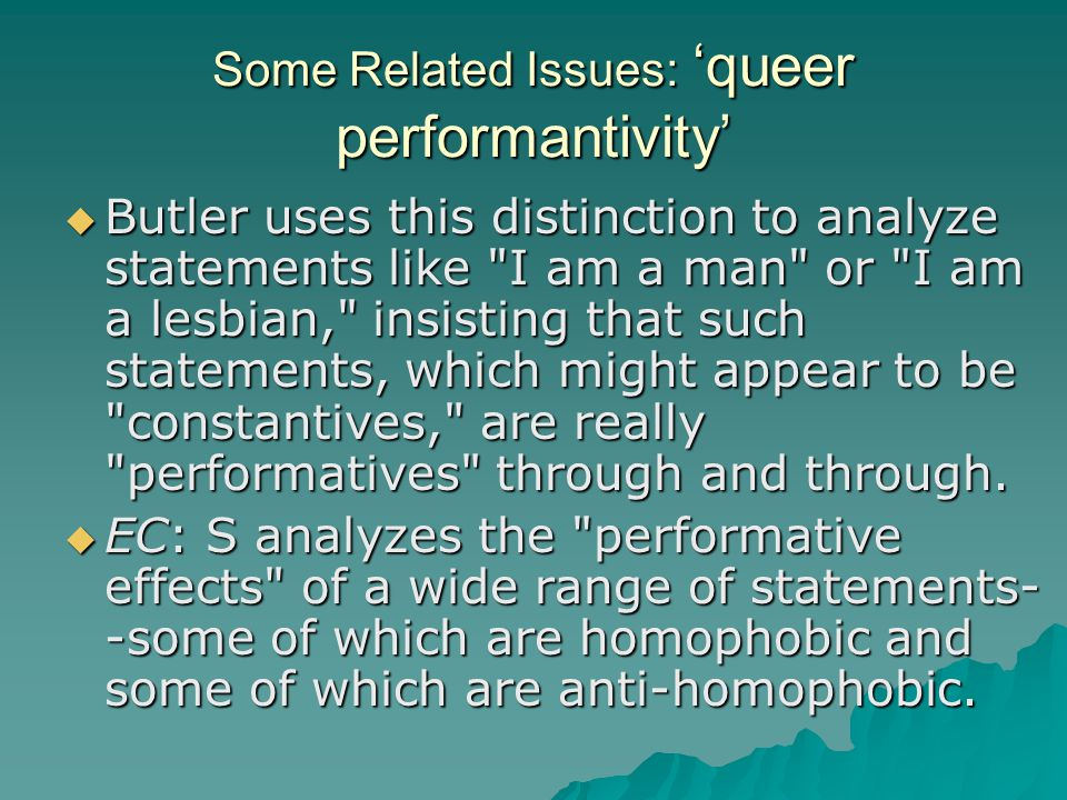 Some Related Issues: 'queer performantivity'