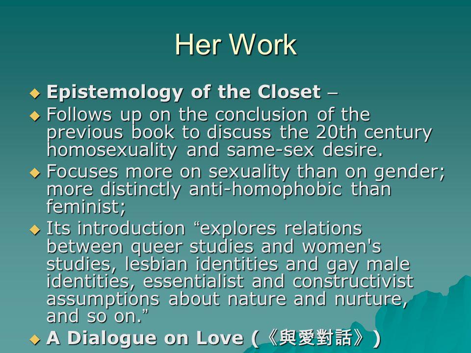 Her Work Epistemology of the Closet –